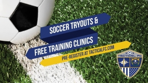Tactical FC Soccer Tryouts and Free Training Clinics
